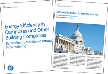 GE's whitepapers on energy monitoring, Ultrasonic Solution to Steam Metering and Energy Efficiency in Campuses and other Building Complexes